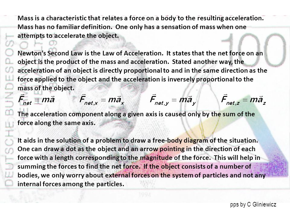 Mass is a characteristic that relates a force on a body to the resulting acceleration.