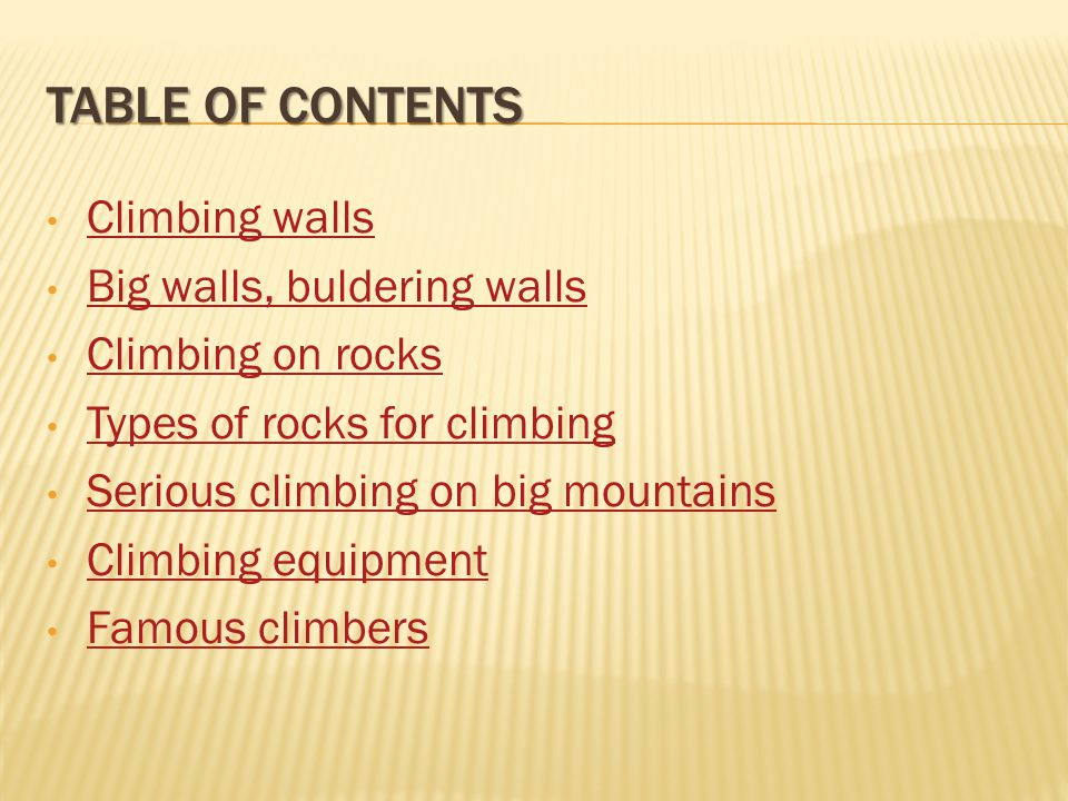 Climbing walls: Are made of hard and strong wood Have holes in them for grabs to be bolted Can be horizontal and / or diagonal Grabs are: of multiple sizes according to use made of urethane