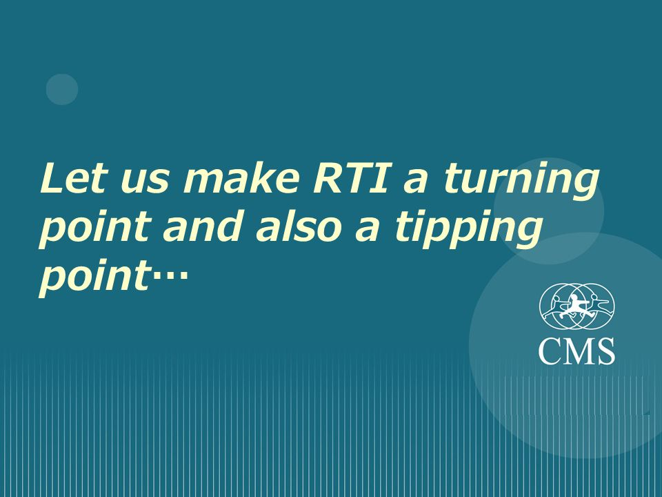 Let us make RTI a turning point and also a tipping point…