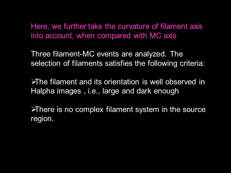 Here, we further take the curvature of filament axis into account, when compared with MC axis Three filament-MC events are analyzed.
