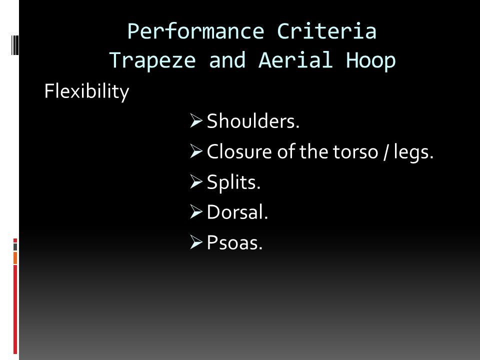 Performance Criteria Trapeze and Aerial Hoop Flexibility  Shoulders.