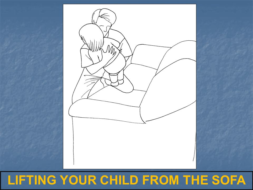 LIFTING YOUR CHILD FROM THE SOFA