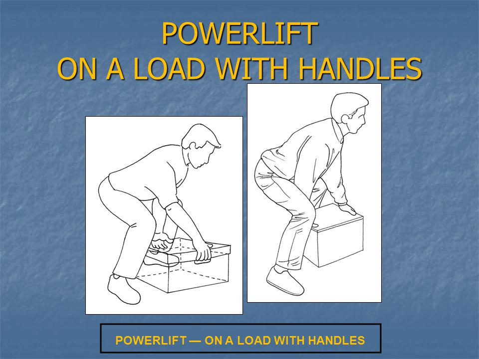 POWERLIFT ON A LOAD WITH HANDLES POWERLIFT — ON A LOAD WITH HANDLES