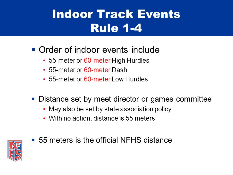 Indoor Track & Field Events  Indoor weight throw may be included as a special event for indoor competition  Permitted only if legal cage is provided for warm-ups and competition Special Events Rule 8-2-1f