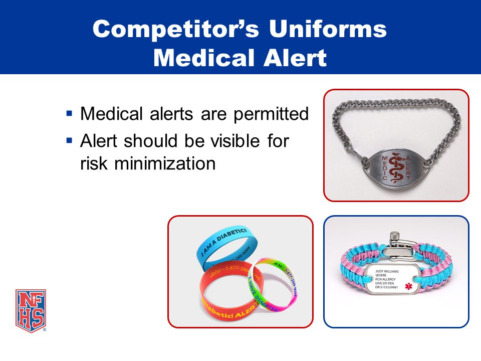 Competitor's Uniforms Medical Alert  Medical alerts are permitted  Alert should be visible for risk minimization