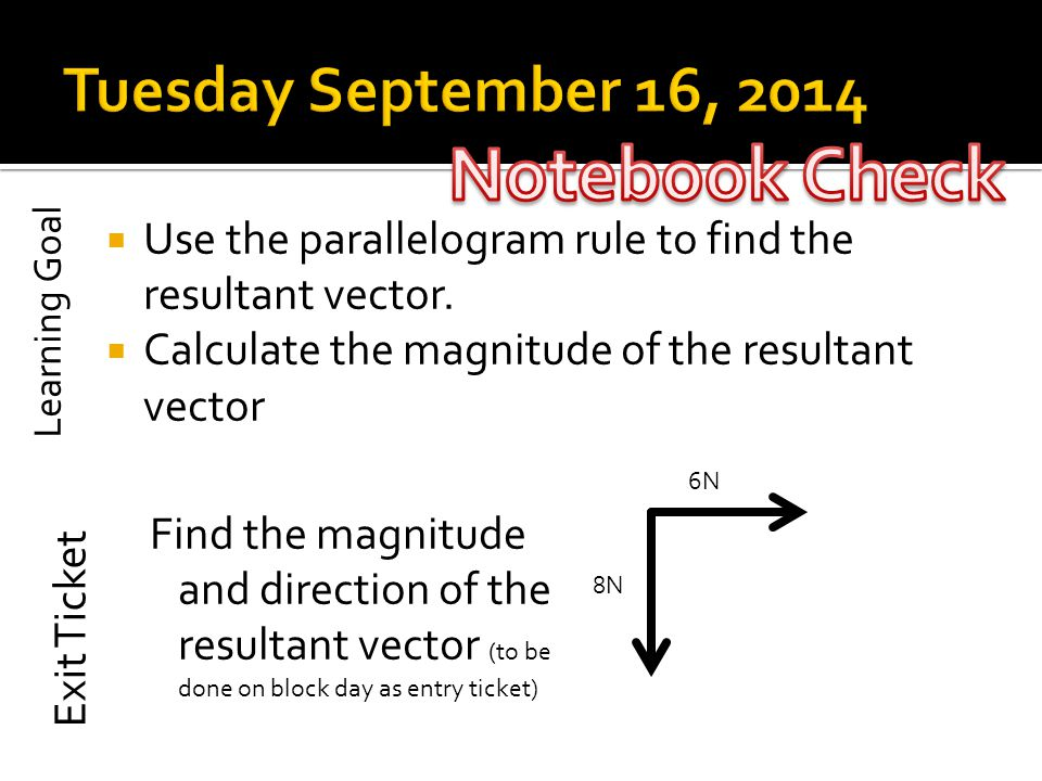 Use the parallelogram rule to find the resultant vector.