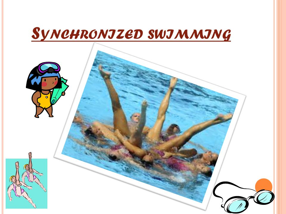 S YNCHRONIZED SWIMMING
