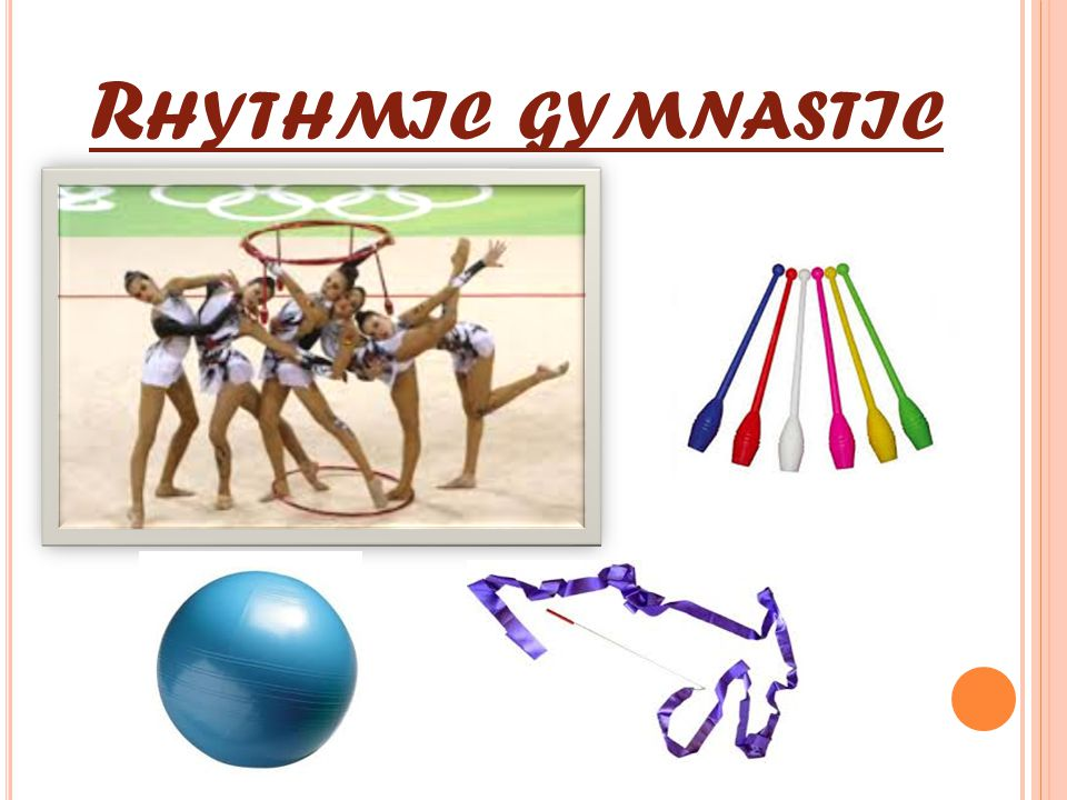 R HYTHMIC GYMNASTIC