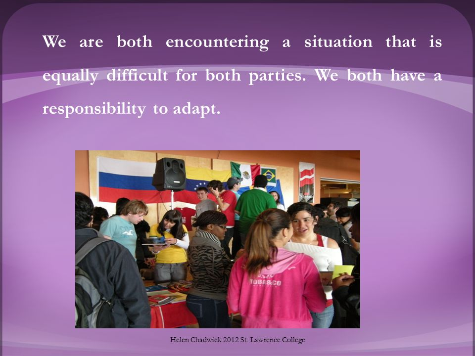 We are both encountering a situation that is equally difficult for both parties.