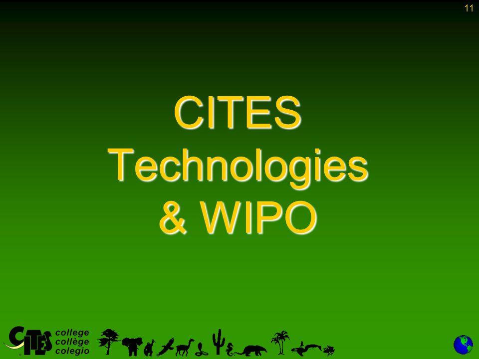 11 CITES Technologies & WIPO