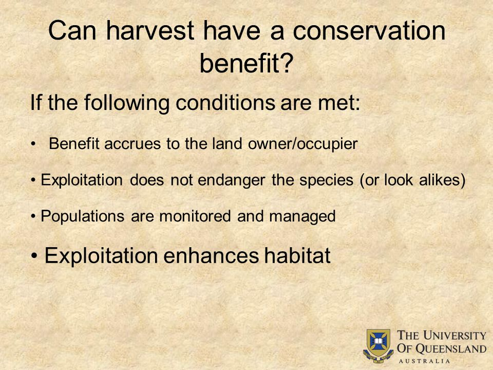 Can harvest have a conservation benefit.