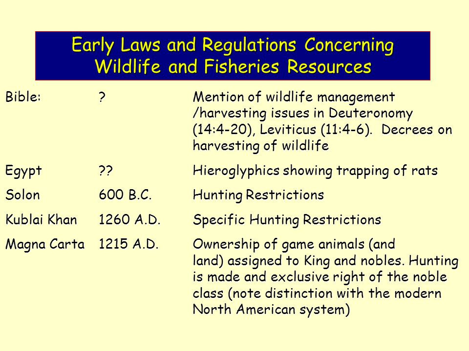 Early Laws and Regulations Concerning Wildlife and Fisheries Resources Bible:? Mention of wildlife management /harvesting issues in Deuteronomy (14:4-