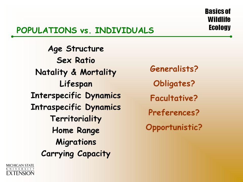 Basics of Wildlife Ecology POPULATIONS vs.