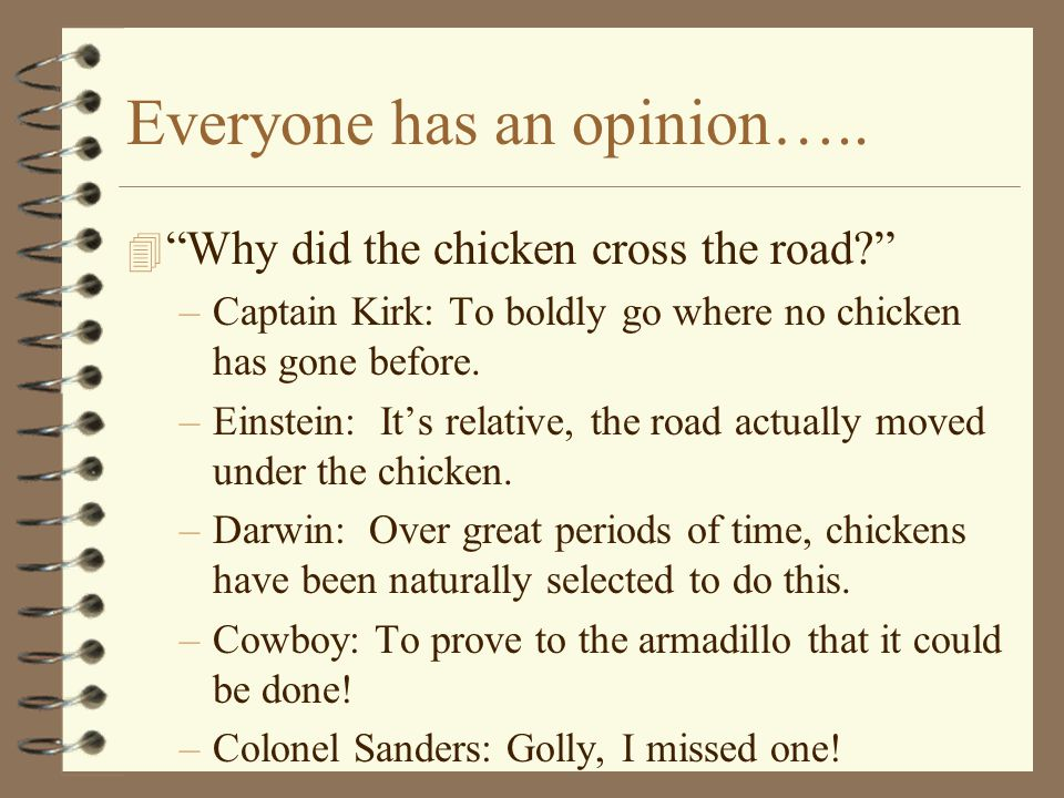 Everyone has an opinion…..