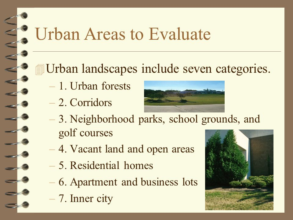 Urban Areas to Evaluate 4 Urban landscapes include seven categories.