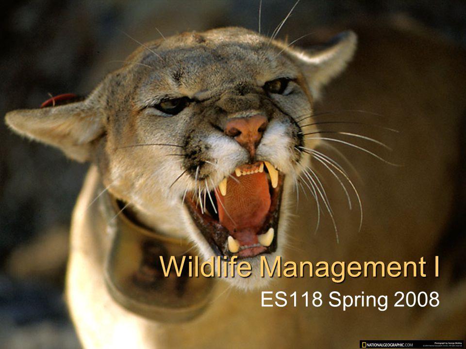 Wildlife Management I ES118 Spring 2008