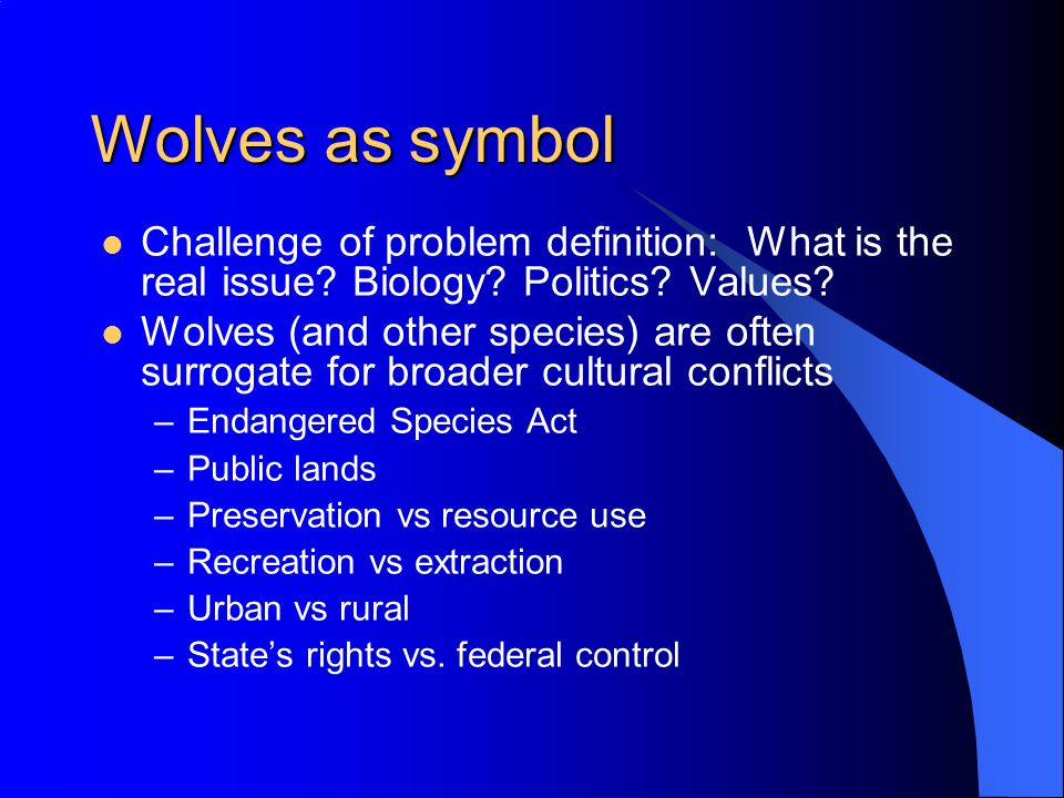 Wolves as symbol Challenge of problem definition: What is the real issue.