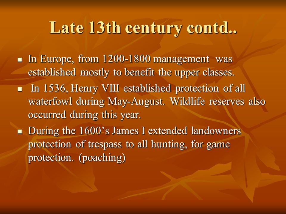Late 13th century contd.. In Europe, from 1200-1800 management was established mostly to benefit the upper classes. In Europe, from 1200-1800 manageme