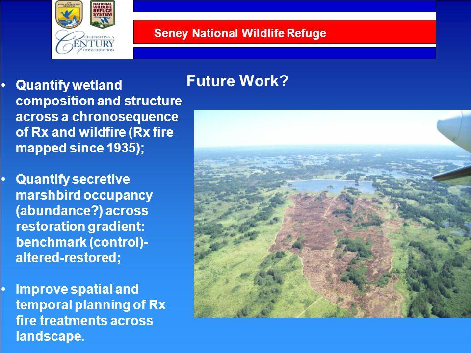 Seney National Wildlife Refuge Future Work.