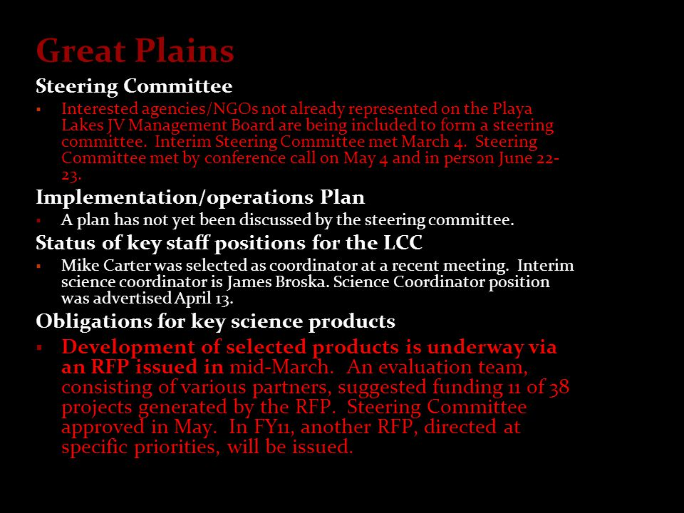 Great Plains Steering Committee  Interested agencies/NGOs not already represented on the Playa Lakes JV Management Board are being included to form a steering committee.