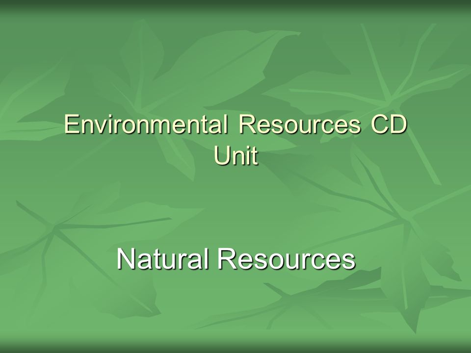 Environmental Resources CD Unit Natural Resources
