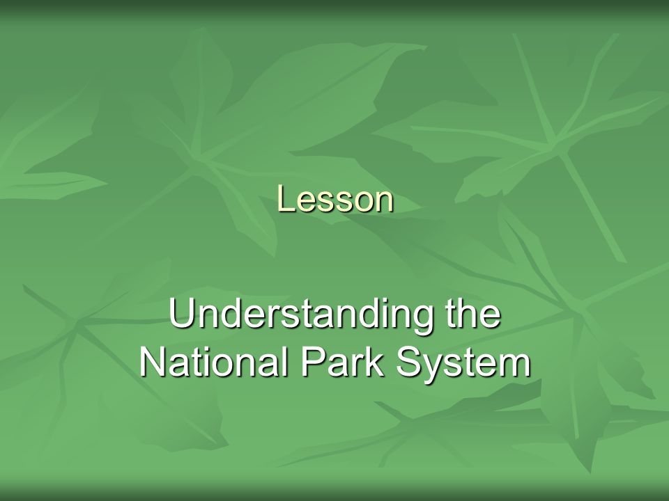 Lesson Understanding the National Park System