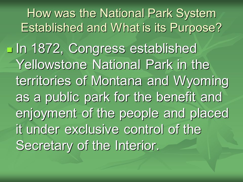 How was the National Park System Established and What is its Purpose.