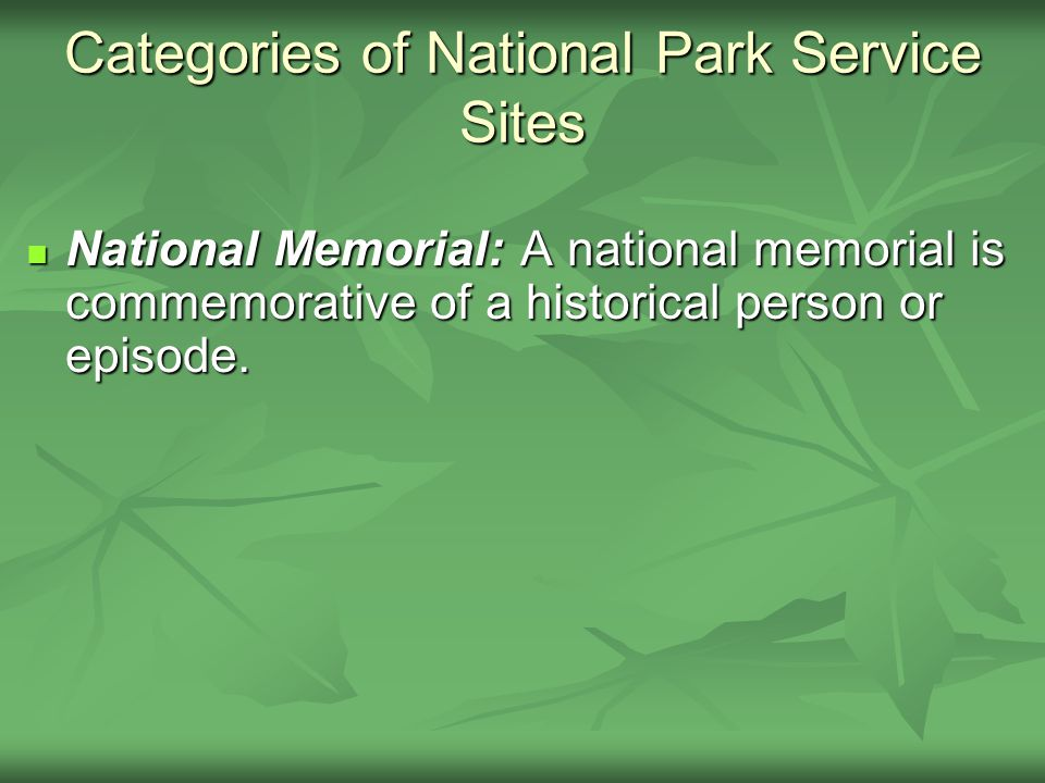 National Memorial: A national memorial is commemorative of a historical person or episode. National Memorial: A national memorial is commemorative of