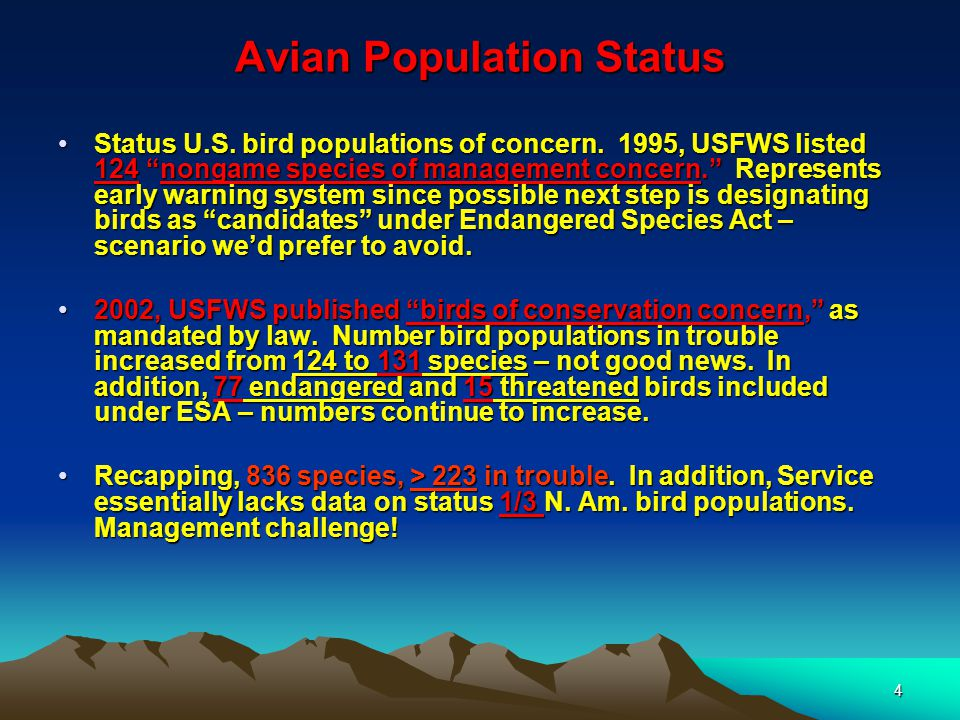 """4 Avian Population Status Status U.S. bird populations of concern. 1995, USFWS listed 124 """"nongame species of management concern."""" Represents early wa"""