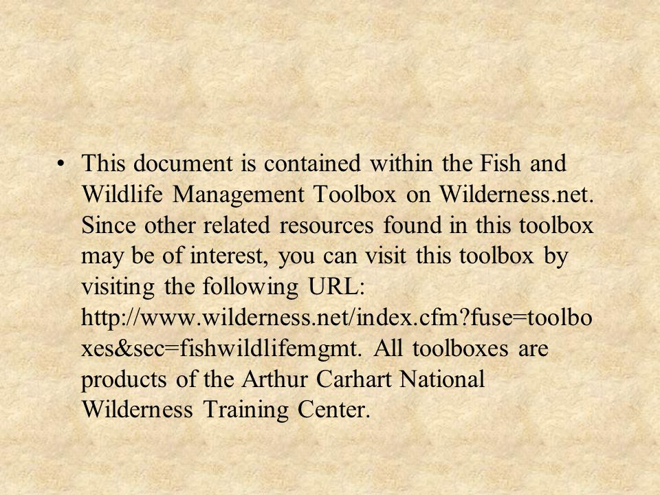 This document is contained within the Fish and Wildlife Management Toolbox on Wilderness.net.