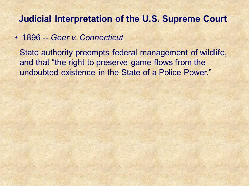 Judicial Interpretation of the U.S. Supreme Court 1896 -- Geer v.