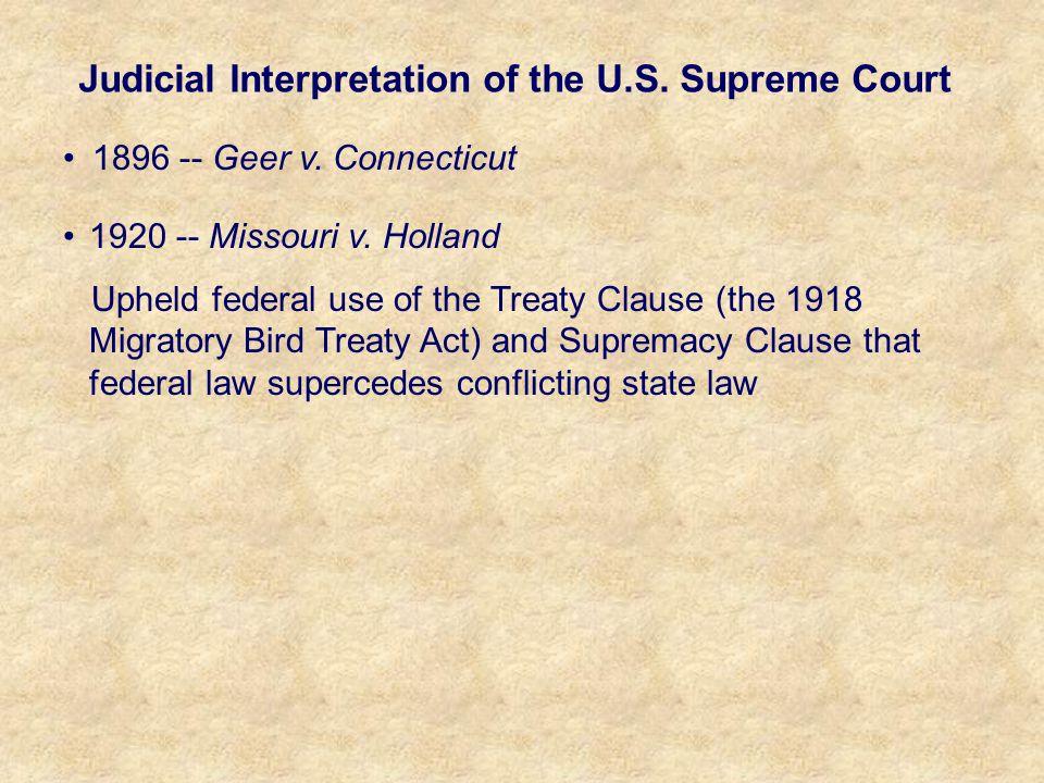 1896 -- Geer v. Connecticut 1920 -- Missouri v.