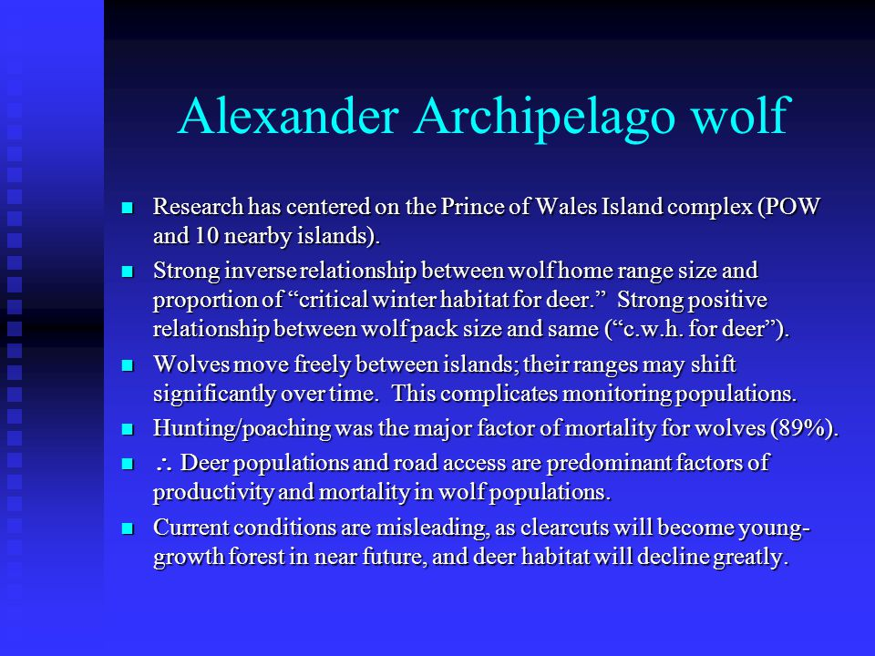Alexander Archipelago wolf Research has centered on the Prince of Wales Island complex (POW and 10 nearby islands).