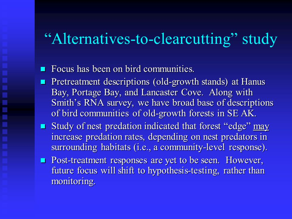 Alternatives-to-clearcutting study Focus has been on bird communities.