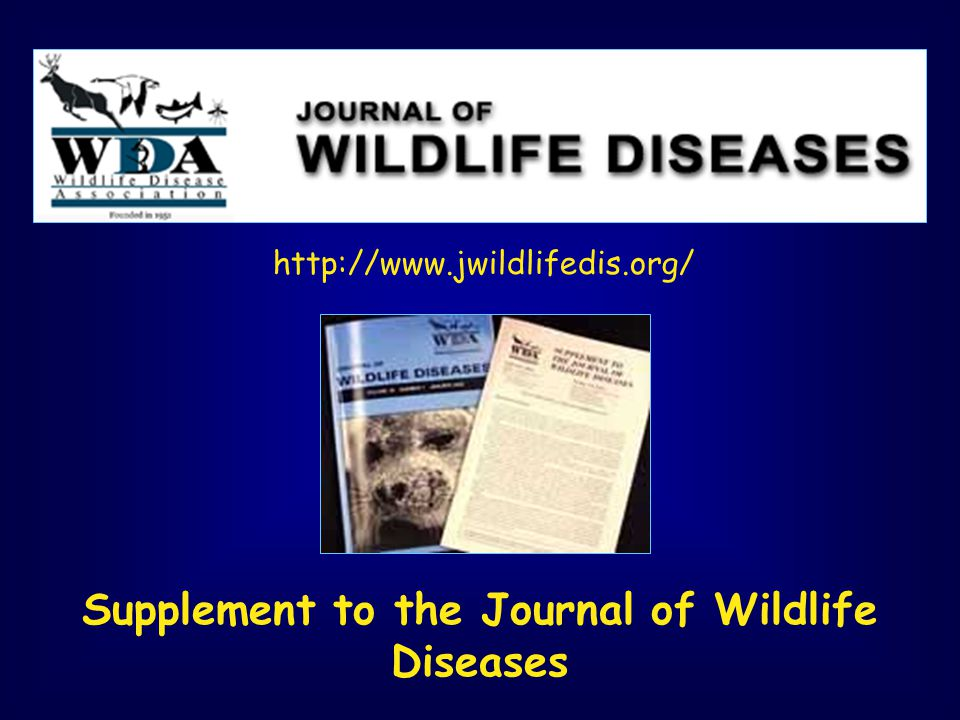 Supplement to the Journal of Wildlife Diseases http://www.jwildlifedis.org/