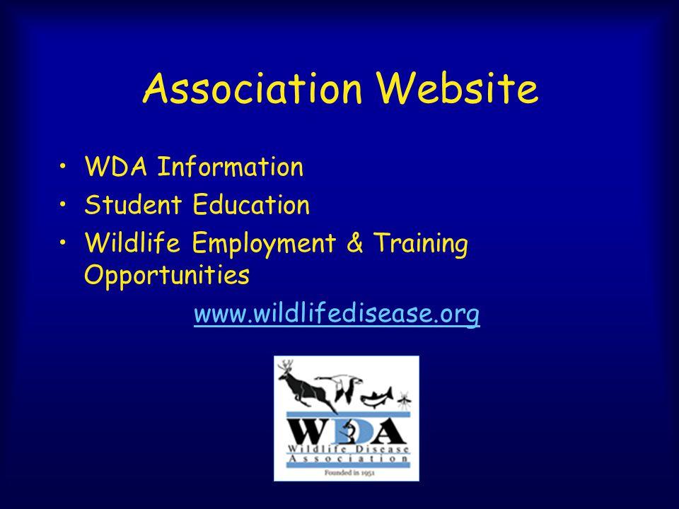 Association Website WDA Information Student Education Wildlife Employment & Training Opportunities www.wildlifedisease.org