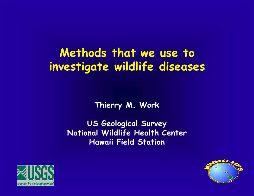 Methods that we use to investigate wildlife diseases Thierry M.