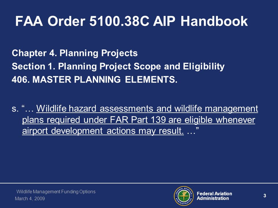 Federal Aviation Administration 4 Wildlife Management Funding Options March 4, 2009 FAA Order 5100.38C AIP Handbook Chapter 5.