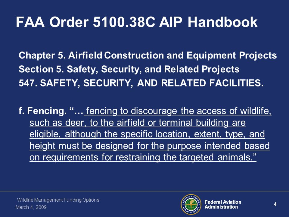 Federal Aviation Administration 5 Wildlife Management Funding Options March 4, 2009 FAA Order 5100.38C AIP Handbook Chapter 5.