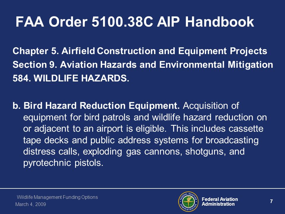 Federal Aviation Administration 8 Wildlife Management Funding Options March 4, 2009 FAA Order 5100.38C AIP Handbook Chapter 5.
