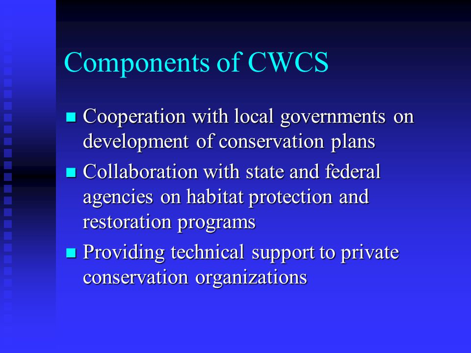 Components of CWCS Assessment of distributions of species and natural communities and selection of high priority conservation targets Assessment of di