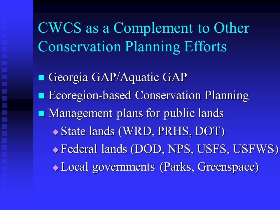 CWCS Technical Teams (cont.) Historic Vegetation & Habitat Restoration Historic Vegetation & Habitat Restoration Database Support/Enhancements Databas