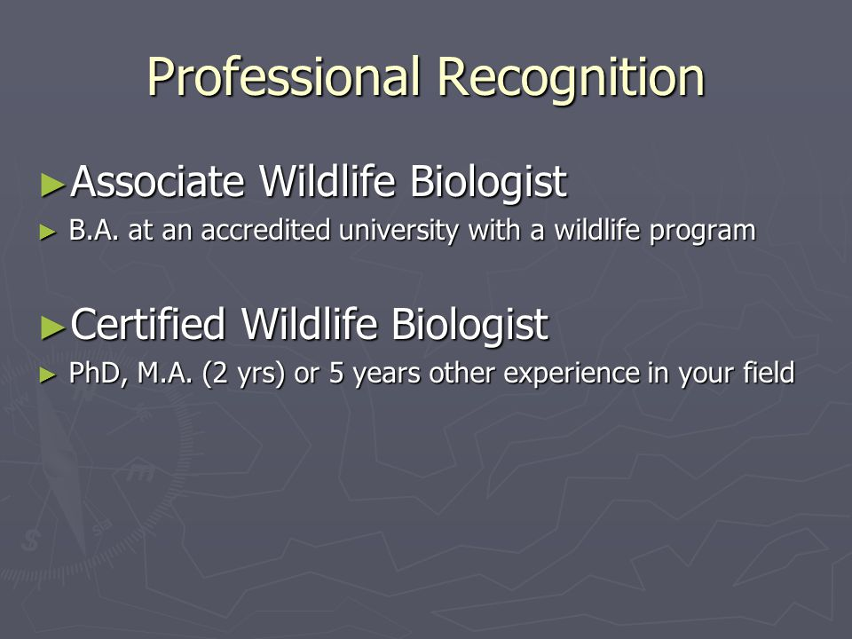 Professional Recognition ► Associate Wildlife Biologist ► B.A.