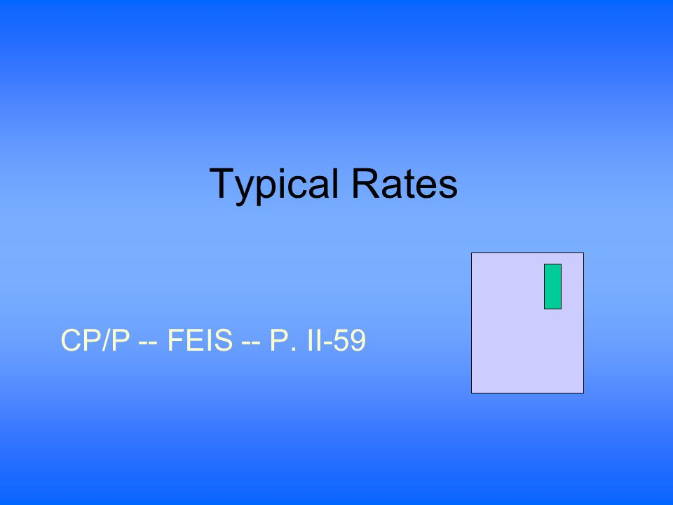 Typical Rates CP/P -- FEIS -- P. II-59