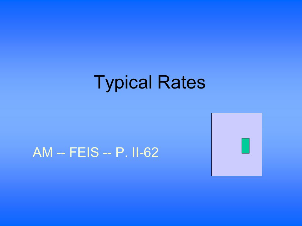 Typical Rates AM -- FEIS -- P. II-62