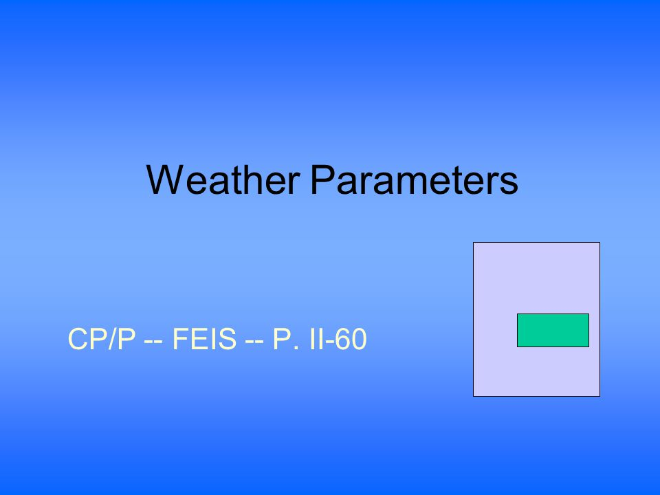 Weather Parameters CP/P -- FEIS -- P. II-60
