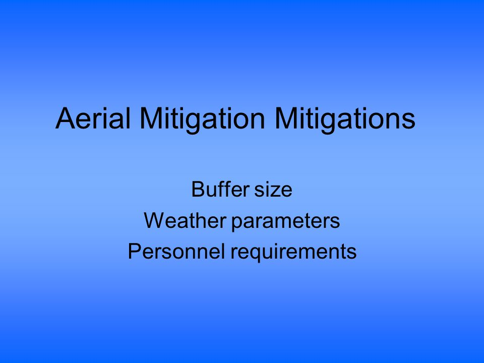 Aerial Mitigation Mitigations Buffer size Weather parameters Personnel requirements