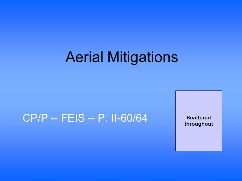 Aerial Mitigations CP/P -- FEIS -- P. II-60/64 Scattered throughout