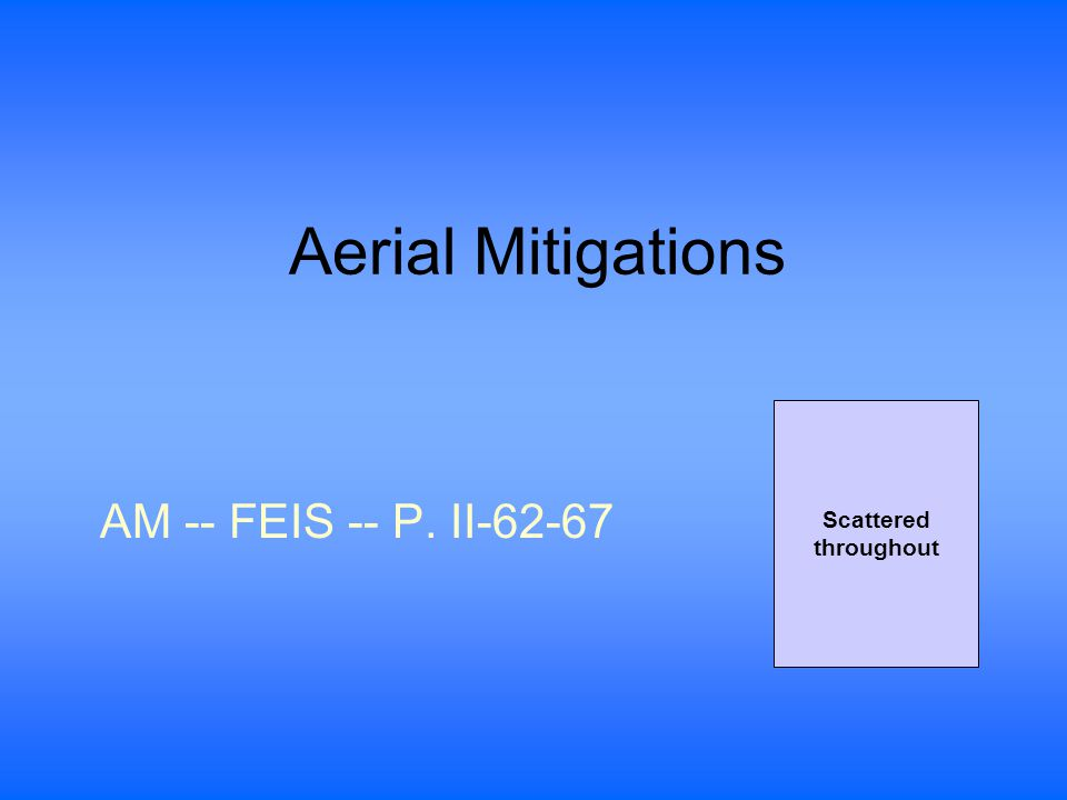 Aerial Mitigations AM -- FEIS -- P. II-62-67 Scattered throughout