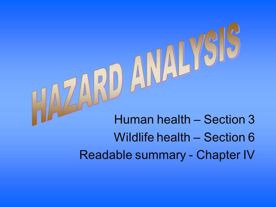 Human health – Section 3 Wildlife health – Section 6 Readable summary - Chapter IV